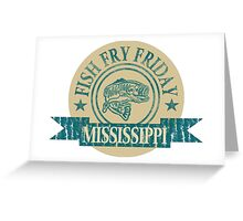 MISSISSIPPI FISH FRY Greeting Card