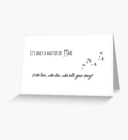It's only a matter of time Greeting Card