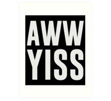 Aww Yiss Happy Aw Yes Art Print