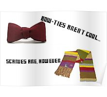 Bow-Ties Aren't Cool... Scarves Are However Poster