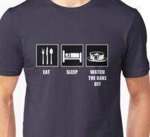 Eat Sleep Watch The Bake Off Unisex T-Shirt