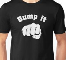 Fist Bump It Unisex T-Shirt