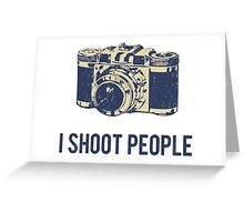 I Shoot People Photography Camera Greeting Card