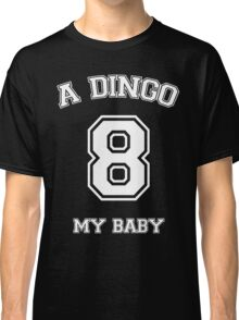 A dingo 8 my baby Classic T-Shirt