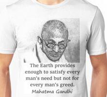 The Earth Provides - Mahatma Gandhi Unisex T-Shirt