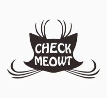 Check Meowt Kitty Cat Meow by TheShirtYurt