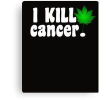 I Kill Cancer white Canvas Print
