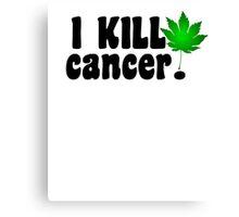 I Kill Cancer black Canvas Print