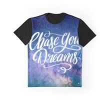Chase Your Dreams Graphic T-Shirt