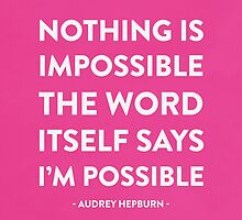Nothing Is Impossible by hopealittle