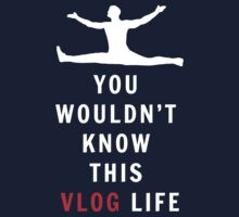 You Wouldn't Know This Vlog Life! Kids Tee