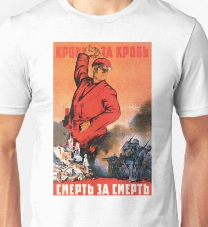 Soviet WW2 Propaganda - Blood for Blood, Death for Death! (1942) Unisex T-Shirt