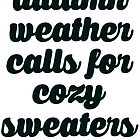 Autumn Weather Cozy Sweaters by Alan Craker
