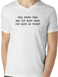 Why Waste Time Say Lot Word Mens V-Neck T-Shirt