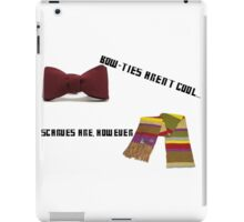 Bow-Ties Aren't Cool... Scarves Are However iPad Case/Skin