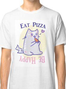Eat Pizza- Be Happy Classic T-Shirt