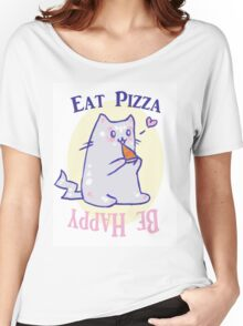 Eat Pizza- Be Happy Women's Relaxed Fit T-Shirt