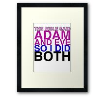 The Bible said Adam and Eve so I did both. Framed Print