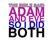 The Bible said Adam and Eve so I did both. Photographic Print