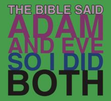 The Bible said Adam and Eve so I did both. Baby Tee