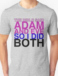 The Bible said Adam and Eve so I did both. Unisex T-Shirt