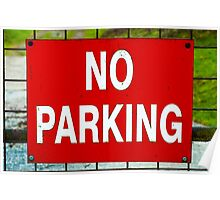Closeup on red NO PARKING sign Poster
