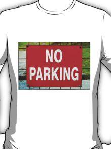 Closeup on red NO PARKING sign T-Shirt