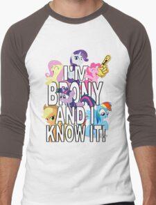 I'M BRONY AND I KNOW IT! Men's Baseball ¾ T-Shirt