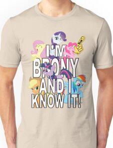 I'M BRONY AND I KNOW IT! Unisex T-Shirt