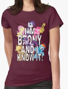 I'M BRONY AND I KNOW IT! Womens Fitted T-Shirt