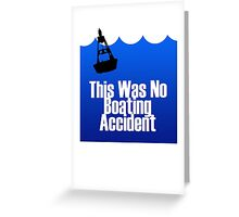 This Was No Boating Accident Greeting Card