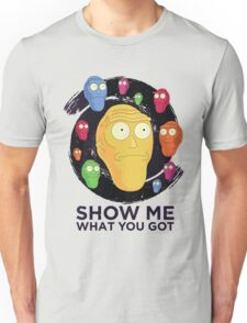 Show me what you got - space (Rick and Morty) Unisex T-Shirt