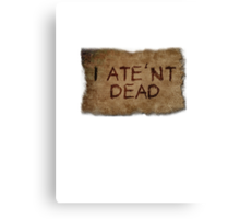 ATE'NT DEAD Canvas Print