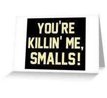 You're Killin' Me, Smalls!  Baseball Nostalgia Greeting Card