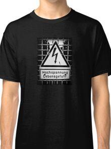 hochspannung lebensgefahr Classic T-Shirt