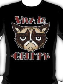 VIVA LA GRUMPY! T-Shirt