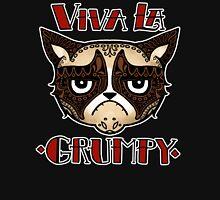 VIVA LA GRUMPY! Unisex T-Shirt
