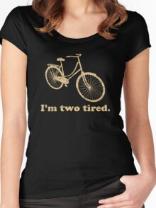 I'm Two Tired Too Tired Sleepy Bicycle Women's Fitted Scoop T-Shirt