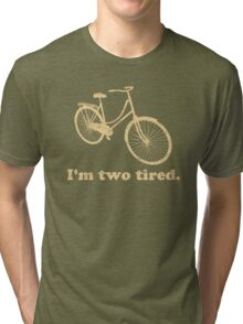 I'm Two Tired Too Tired Sleepy Bicycle Tri-blend T-Shirt