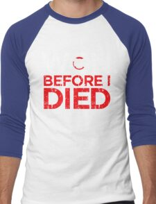 Chicago Cubs - Won Before I Died Men's Baseball ¾ T-Shirt