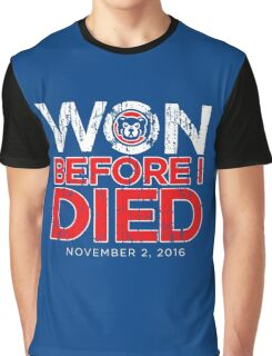 Chicago Cubs - Won Before I Died Graphic T-Shirt
