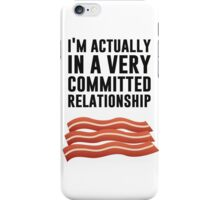 Bacon Love - A Serious Relationship iPhone Case/Skin