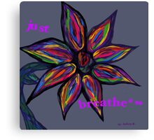 Just Breathe... Canvas Print