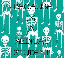 Because I'm a medical student  by GVibesShop