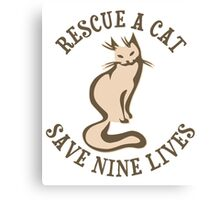 Rescue A Cat Save Nine Lives Canvas Print