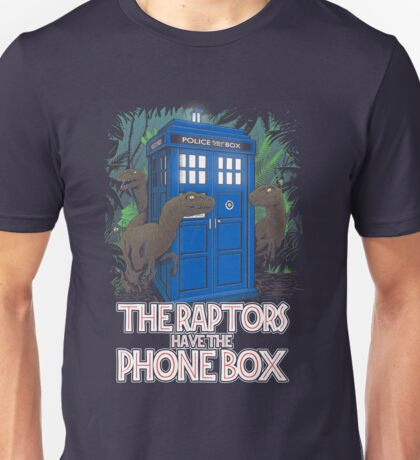 The Raptors Have The Phonebox Unisex T-Shirt