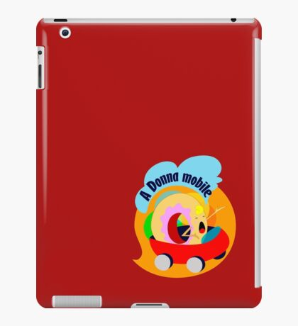 A Donna Mobile iPad Case/Skin