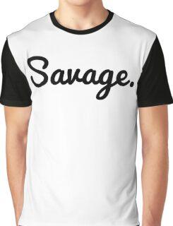 savage. Graphic T-Shirt