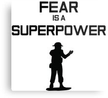 Fear Is A Superpower Metal Print