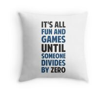 Dividing By Zero Is Not A Game Throw Pillow